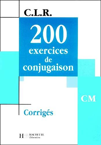 9782011163189: 200 exercices de conjugaison cm - corriges