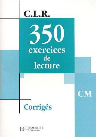 9782011163219: 350 exercices de lecture, CM : Corrigés