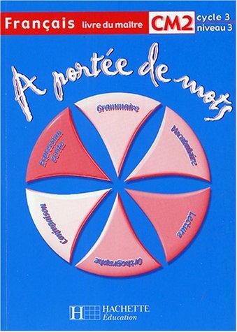 9782011163806: Français CM2 A portée de mots : Livre du maître