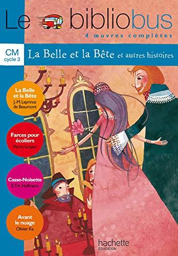 9782011164827: Le Bibliobus n° 4 CM Cycle 3 Parcours de lecture de 4 oeuvres : La Belle et la Bête ; Farces pour écoliers ; Casse-Noisette ; Avant le nuage