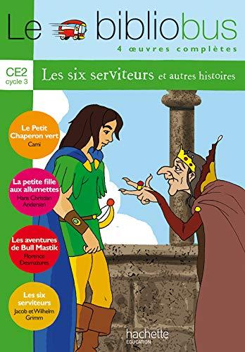 9782011164872: Le BiblioBus, numéro 6 : CE2 - Les six serviteurs (livre de l'élève)