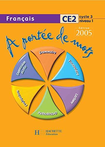 9782011164896: A portée de mots. Français. CE2. Livre de l'élève. Per la Scuola elementare