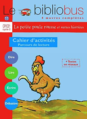 9782011165077: Le Bibliobus n� 11 CP/CE1 Cycle 2 Parcours de lecture de 4 oeuvres litt�raires : Cahier d'activit�s La petite poule rousse et autres histoires