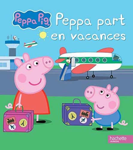 9782011165237: Peppa / Peppa part en vacances