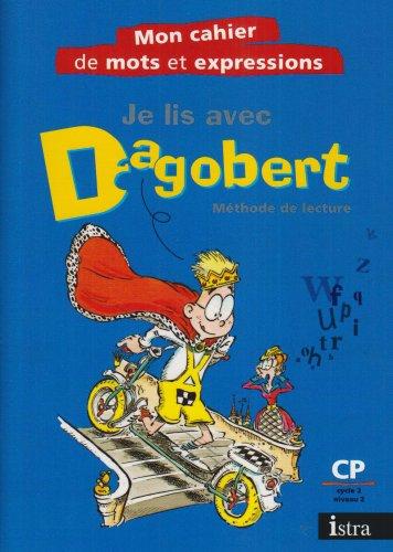 9782011165411: Je lis avec Dagobert : Méthode de lecture : Mon cahier de mots et d'expressions