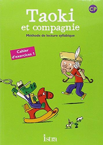 Cahier d'exercices 1 Taoki et compagnie CP : Méthode de lecture syllabique: Isabelle ...