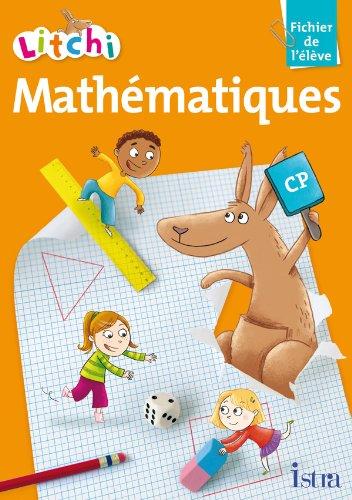 Litchi Mathématiques CP - Fichier élève -: Catherine Vilaro; Didier