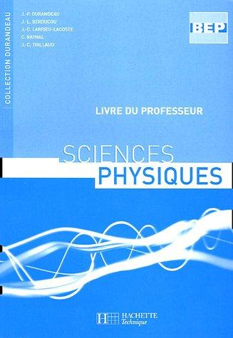 9782011166302: Sciences physiques BEP : Livre du professeur