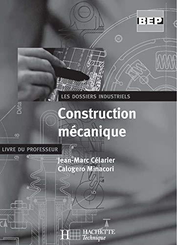 9782011166401: Construction mécanique BEP : Livre du professeur