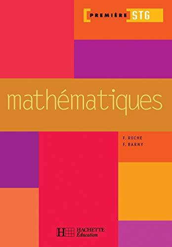 9782011166937: Mathématiques 1e STG