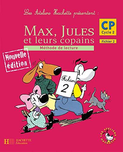 9782011173065: Max, Jules et leurs copains : Méthode de lecture, CP Cycle 2, Fichier 2
