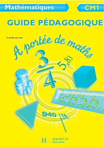9782011173102: Mathématiques CM1 A portée de maths : Guide pédagogique