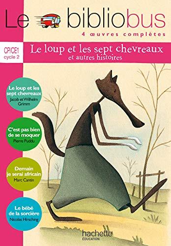 9782011173225: Le Bibliobus: CP/Ce1 Livre De L'Eleve (Le Loup ET Les Sept Chevreaux) (French Edition)