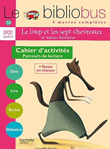 9782011173294: Le Bibliobus: CP/Ce1 Cahier D'Activites (Le Loup ET Les Sept Chevreaux) (French Edition)