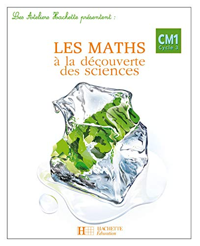 Les maths à la découverte des sciences CM1 (French Edition): Jack Guichard