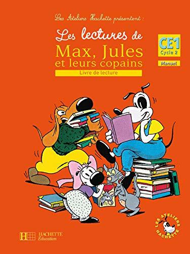 9782011173911: Les lectures de Max, Jules et leurs copains : Livre de lecture CE1 Cycle 2
