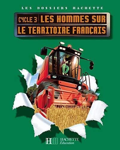 9782011173973: Les hommes sur le territoire français Cycle 3