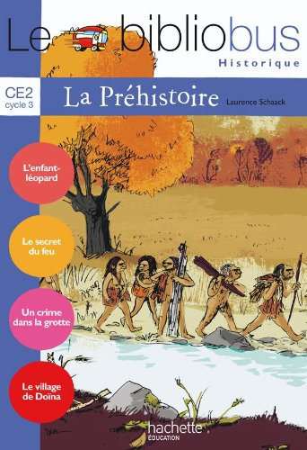 9782011174123: Le Bibliobus: Ce2 Livre De L'Eleve (LA Prehistoire) (French Edition)