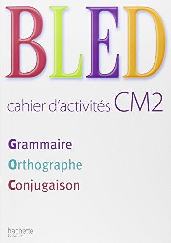 9782011174215: Grammaire Orthographe Conjugaison CM2 : Cahier d'activités (Bled)