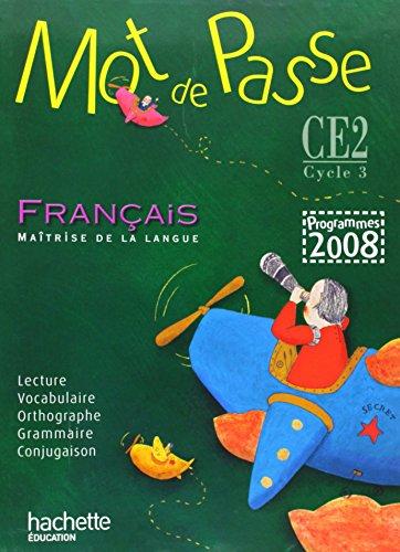 Mot De Passe - Francais Ce2 - Livre De L'Eleve - Edition 2009