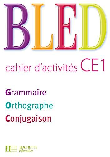 9782011174413: Bled CE1 Grammaire Orthographe Conjugaison : Cahier d'activités