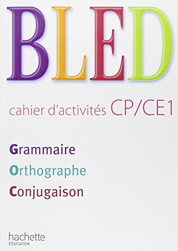 9782011174420: Bled CP/CE1 Grammaire Orthographe Conjugaison (French Edition)