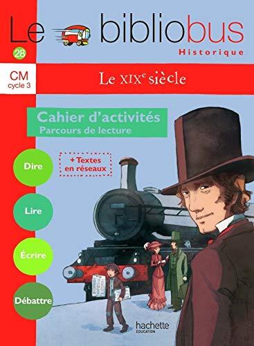9782011174529: Le XIXe si�cle Parcours de lecture : Cahier d'activit�s CM