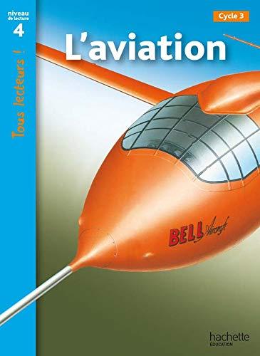 9782011174932: L'aviation : Niveau de lecture 4 Cycle 3