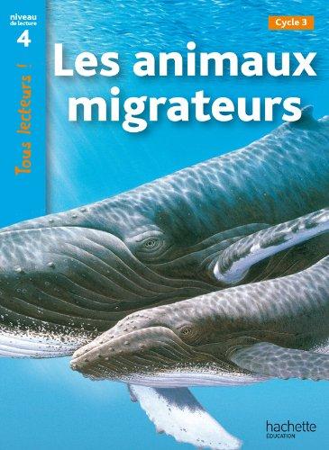 9782011174956: Les animaux migrateurs. Niveau de lecture 4, cycle 3. Per la Scuola elementare (Tous lecteurs !)
