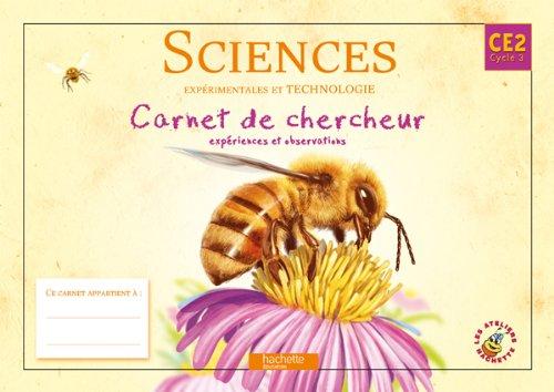9782011175175: Les Ateliers Hachette Sciences expérimentales et Technologie CE2 - Carnet de chercheur - Ed.2010
