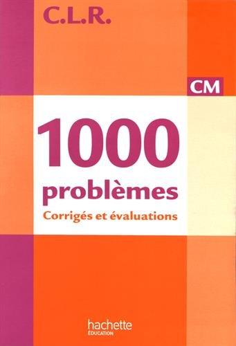 9782011175328: CLR 1000 problèmes CM - Corrigés - Ed.2010