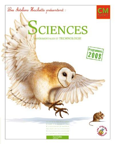9782011175465: Les Ateliers Hachette Sciences expérimentales et Technologie CM - Livre de l'élève - Ed.2011