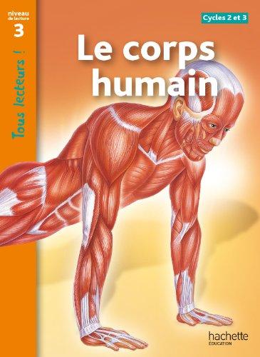 9782011176059: Le corps humain Niveau 3 - Tous lecteurs ! - Ed.2011
