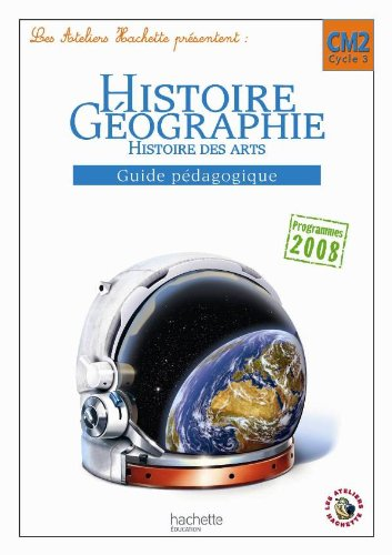 9782011176110: Histoire-geographie-histoire des arts CM2 cycle 3 (French Edition)