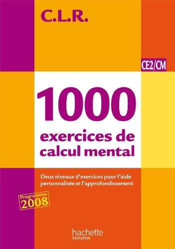 9782011176141: CLR 1000 exercices de calcul mental CE2/CM - Livre de l'élève - Ed.2011