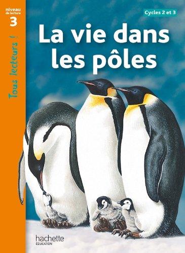 9782011176271: Tous Lecteurs !: LA Vie Dans Les Poles (French Edition)