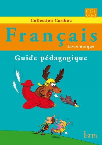 9782011176332: Caribou Fran�ais CE1 - Guide p�dagogique - Edition 2012