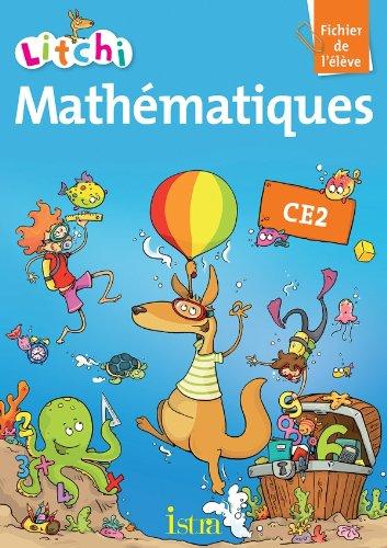 Mathématiques CE2 Litchi - Fichier de l'élève: ISTRA