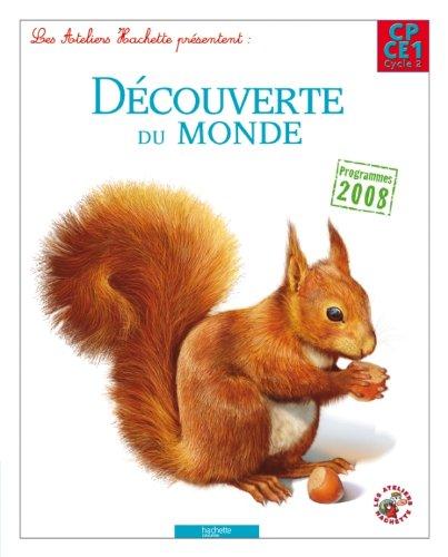 9782011179135: Les Ateliers Hachette Découverte du monde CP/CE1 - Livre élève - Ed. 2012