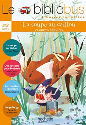 9782011179159: La soupe au caillou et autres histoires. CP/CE1. Cycle 2. Per la Scuola elementare (Le Bibliobus)