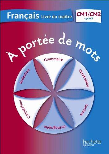 9782011179296: A portée de mots - Français CM1-CM2 - Guide pédagogique - Ed. 2012