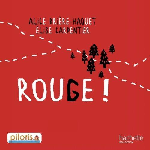 9782011181053: Lecture CP - Collection Pilotis - Album 4 Rouge ! - Edition 2013