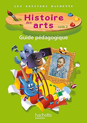 9782011181121: Les Dossiers Hachette Histoire Cycle 2 - Histoire des Arts - Guide + photofiches - Ed. 2013