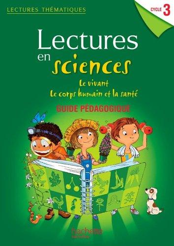 9782011181145: Lectures thématiques Sciences Cycle 3 - Le vivant, le corps humain et la santé - Guide - Ed 2013