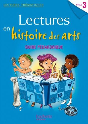9782011181978: Lectures thématiques Cycle 3 - Histoire des Arts - Guide pédagogique - Ed. 2014
