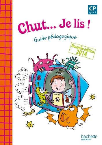9782011182074: Chut... Je lis ! - Méthode de lecture CP - Guide pédagogique - Ed. 2014