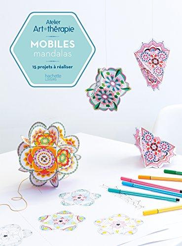 9782011182258: Mobiles mandalas: Atelier Art-thérapie - 15 projets à réaliser - art therapie (French Edition)