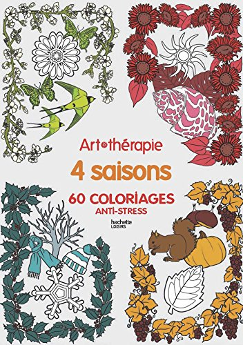 9782011182289: Art Therapie 4 saisons: 60 coloriages anti-stress (French Edition)