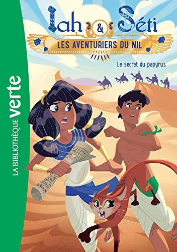 9782011183033: Iah et Séti, les aventuriers du Nil 03 - Le secret du papyrus (Bibliothèque Verte)