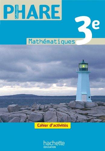 9782011201102: Phare Mathématiques 3e - Cahier d'activités - Edition 2012